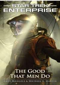 The Star Trek: Enterprise: The Good That Men Do By Michael A. Martin