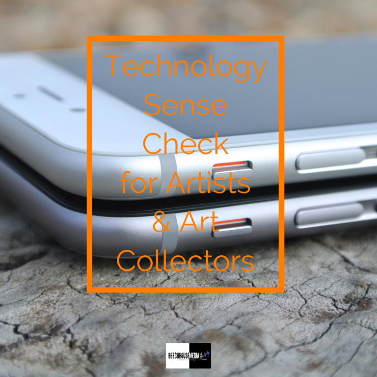 technology Sense Check for Artists and art buyers