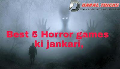 Best 5 Horror games ki jankari, don't try this game.