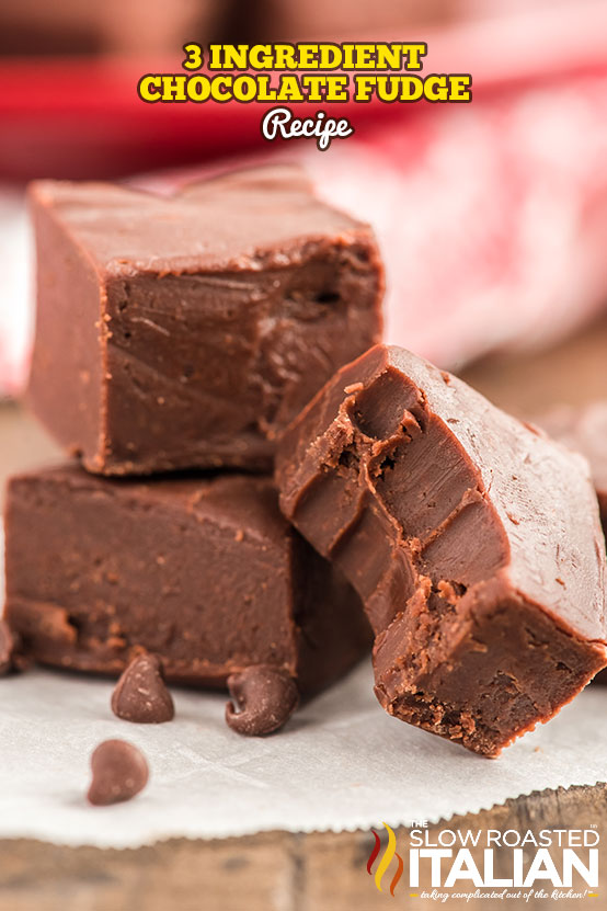 3 Ingredient Chocolate Fudge Recipe