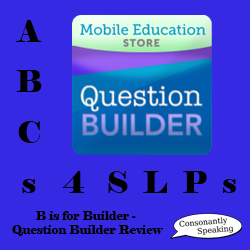 ABCs 4 SLPs: B is for Builder - Question Builder Application Review image