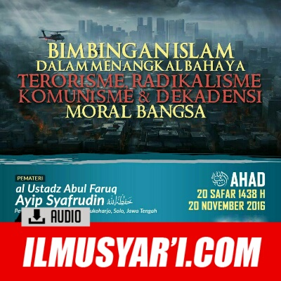 [AUDIO] Bimbingan Islam Dalam Menangkal Bahaya Terorisme, Radikalisme, Komunisme & Dekadensi Moral Bangsa - Ustadz Ayip Syafruddin