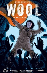 Actualización 29/05/2018: Hugh Howey's Wool: La Novela Gráfica #6 de 6, el final de la miniserie ha llegado, antes de que nos manden a todos a limpiar. La adaptación de la primera novela, de la exitosa trilogía conocida como las Crónicas del Silo, está completa, con un número que incluye portadas variantes, bocetos y páginas tintadas inéditas. Traducida por Kitflus y maquetada por Arsenio Lupín para las comunidades Prix-Comics, How To Arsenio Lupín, Outsiders y La Mansión del C.R.G.