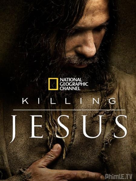 Phim Cuộc Đời Chúa Jesus - Killing Jesus - VietSub