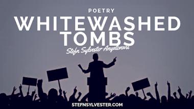 Whitewash Tombs - Stefn Sylvester Anyatonwu