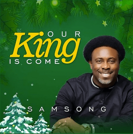 Our King is come - Samsong
