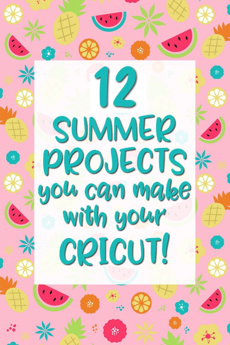 12 adorable summer themed cricut projects that you can make! Most include the free cut files!