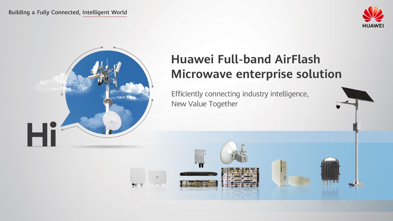 Huawei เปิดตัว AirFlash Microwave โซลูชันเชื่อมต่อไร้สายระบบไมโครเวฟเชื่อมต่อความชาญฉลาดของอุตสาหกรรม สร้างคุณค่าใหม่ร่วมกัน