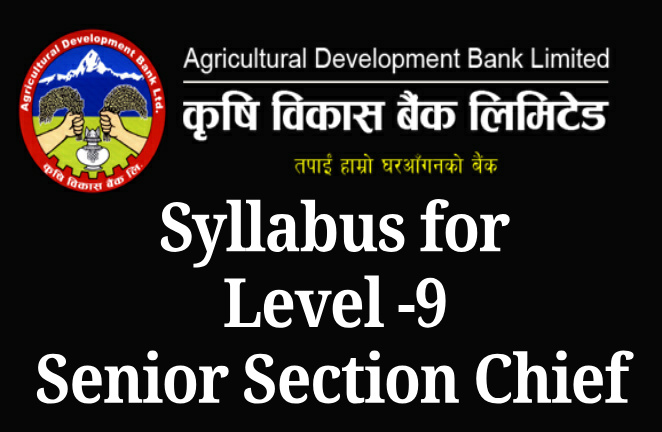 Syllabus for Level -9 Senior Section Chief ADBL