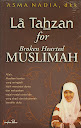 La Tahzan for Broken Hearted Muslimah | RBI