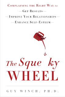 The Squeaky Wheel by Guy Winch PhD