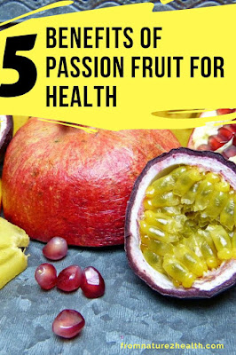 Benefits of Passion Fruit for Cancer, Benefits of Passion Fruit for Bone, Benefits of Passion Fruit for Immune, Benefits of Passion Fruit for Diabetes