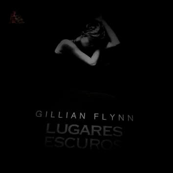 Desafio lendo e escrevendo leitora compulsiva lugares escuros gillian flynn