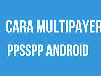 Cara Multiplayer PPSSPP Android Paling Gampang