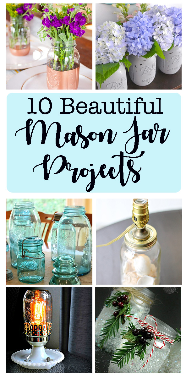10 beautiful and easy mason jar projects.  Turn the lowly mason jar into beautiful home decor!