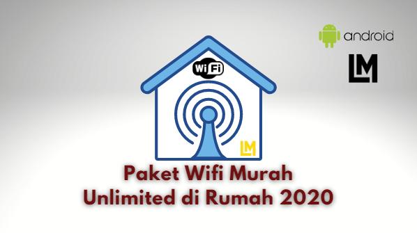 Paket Wifi Murah Unlimited di Rumah 2020