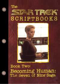 Becoming Human: The Seven of Nine Saga By Various