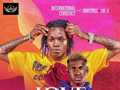 International Currency ft. Danycruz x Mr X - Love No Be Crime