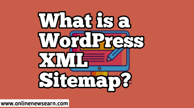 What is a WordPress XML Sitemap?