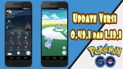 selaku website resmi Pokemon Go memberi warta perihal Update Pokemon Go  Tidak Ada Generasi 2, Hanya Ini Update Pokemon Go 0.49.1 dan 1.19.1