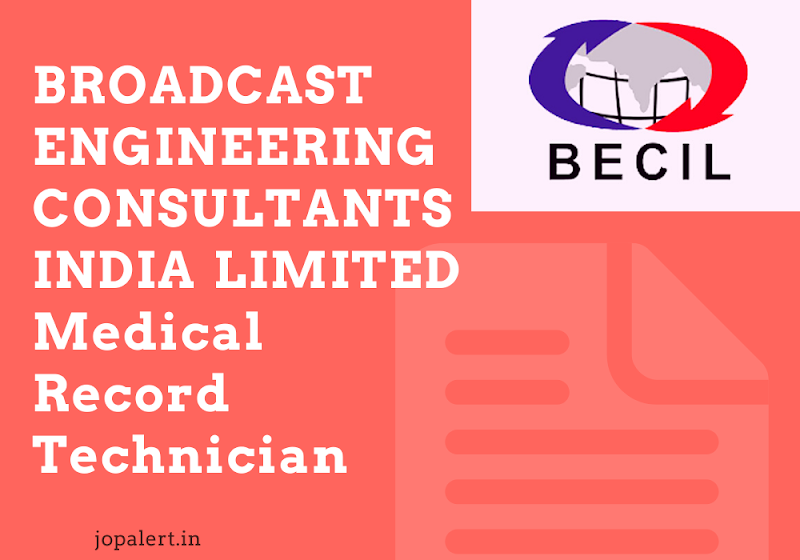 BROADCAST ENGINEERING CONSULTANTS INDIA LIMITED Medical Record Technician – 28 Posts