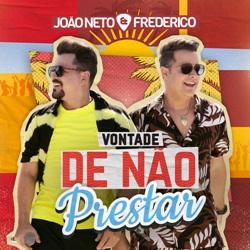 Capa Vontade de Não Prestar (Ao Vivo) – Joao Neto e Frederico Mp3 Grátis