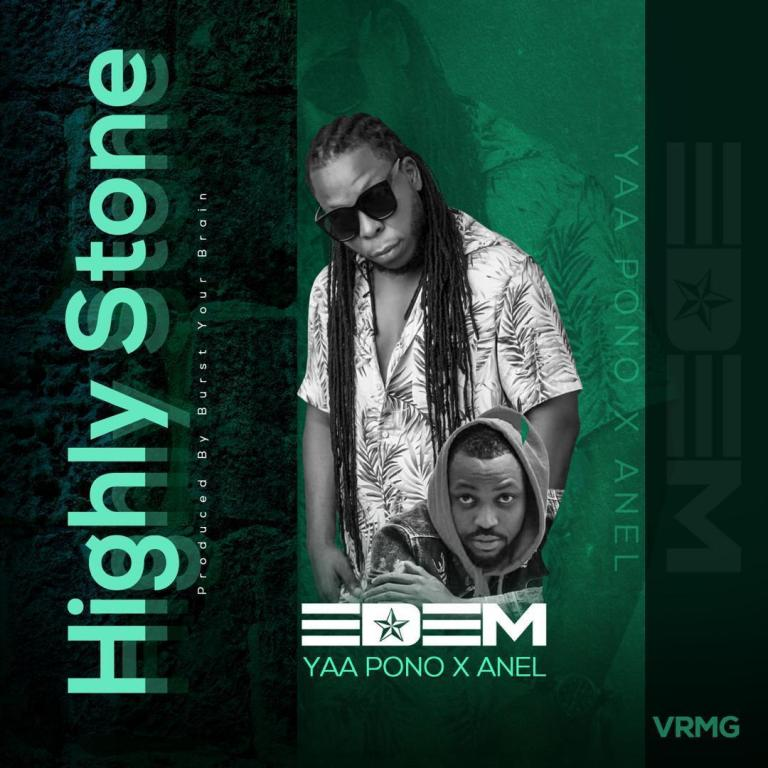 Edem - Highly Stone feat. Yaa Pono & Anel (Produced. By Burst Your Brain).- BrytGh.Com