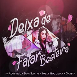 Download Dom Tarifi, Julia Nogueira e Gaab - Deixa de Falar Besteira