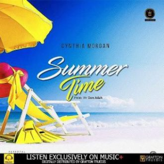 [Music] Cynthia Morgan - Summer Time