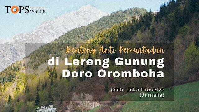 Benteng Anti Pemurtadan di Lereng Gunung Doro Oromboha