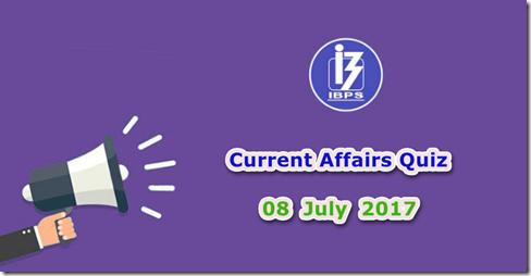 08 July 2017 Current Affairs Mcq Quiz