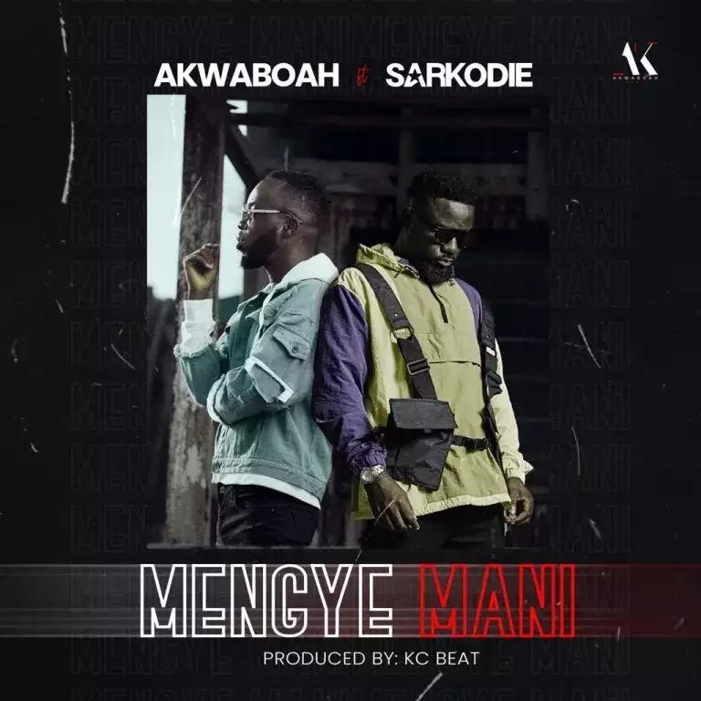 Download Song: Akwaboah – Mengye Mani feat. Sarkodie (Produced by KC Beat). Mp3