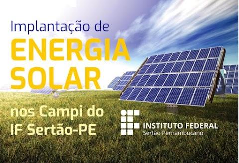 Usinas de energia solar fotovoltaica serão implantadas nos sete campi do IF Sertão-PE