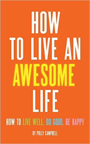 How to Live an Awesome Life - an interview with author Polly Campbell