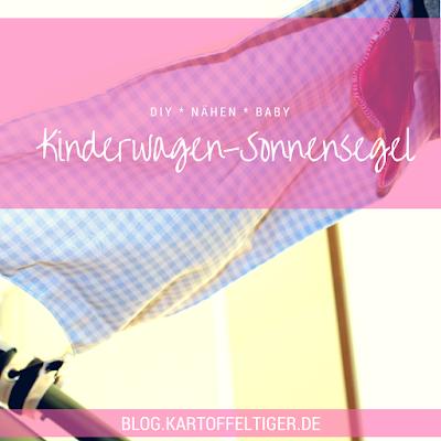 """Nähen fürs Baby * Sonnensegel nach """"the crafting cafe"""" * blog.kartoffeltiger.de"""
