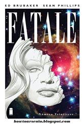 Actualización 30/08/2016: A un número del final, traemos Fatale #23 traducido por Andrés Accorsi y maquetado por Arsenio Lupín.
