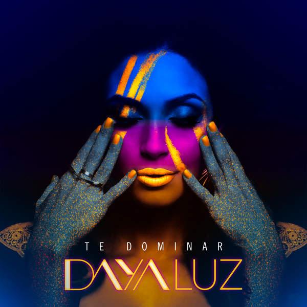 Te Dominar – Daya Luz