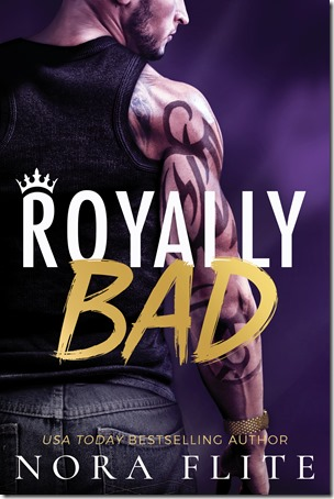 Review: Royally Bad (Bad Boy Royals #1) by Nora Flite | About That Story