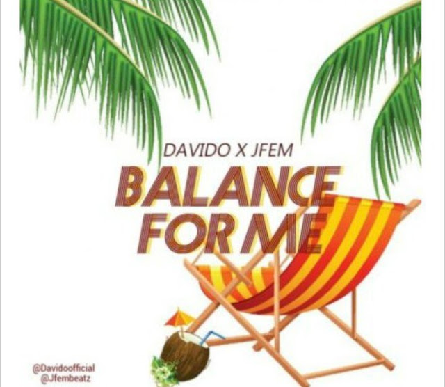 [Music] Davido – Balance For Me Ft. Jfem
