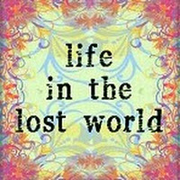 life in the lost world...