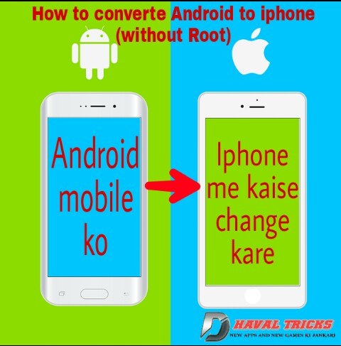 Android ko iphone me convert kare