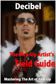 Cover of Decibel's Book The Pickup Artists Field Guide Mastering The Art Of Pickup