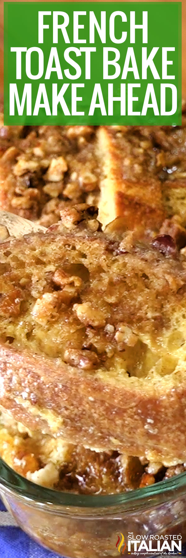 Title text (shown in a casserole dish): French Toast Bake Make Ahead Recipe
