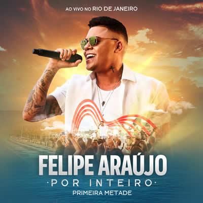 Felipe Araújo - Por Inteiro (Ao Vivo) - Torrent