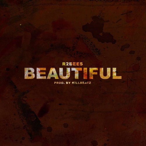 R2Bees – Beautiful [New Music]