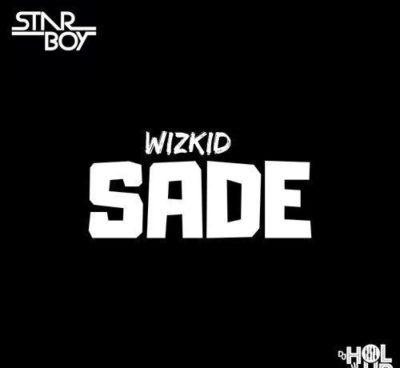 [Music] Wizkid – Sade | @wizkidayo