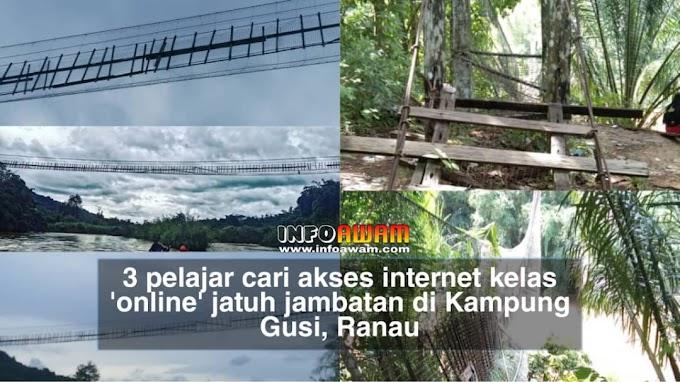 3 pelajar cari akses internet kelas 'online' jatuh jambatan di Kampung Gusi, Ranau