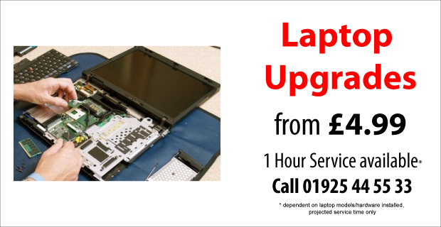 Laptop Upgrade Service, Call Now 01925 44 55 33