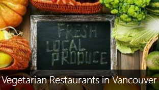 5 Flavor-Filled Vegetarian Restaurants in Vancouver