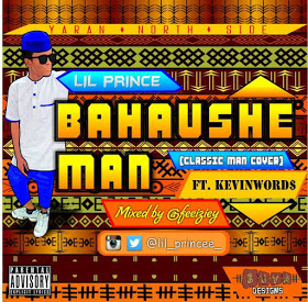 img-20160525-065508 [Music] Lil Prince Ft Kevinwords Bahaushe Man